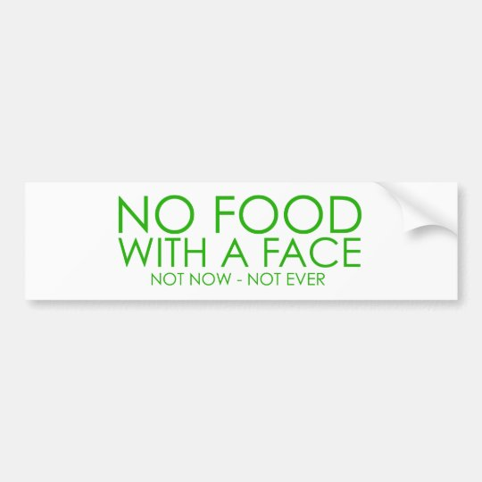 No food with a face bumper sticker