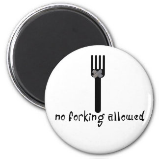 No Forking Allowed Magnet