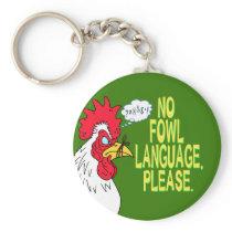 No Fowl Language Keychain