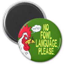 No Fowl Language Magnet