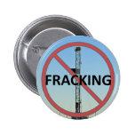 No Fracking Pinback Button