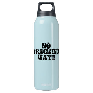 """""""No Fracking Way"""" Aluminum Insulated Water Bottle"""