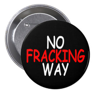 No Fracking Way Button