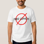 """No free lunch"" Tshirt"