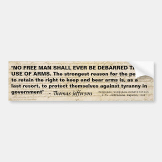 No free man shall ever be debarred the use of arms car bumper sticker