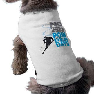 No Friends on Powder Days Doggie T-Shirt