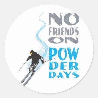 No Friends on Powder Days Sticker