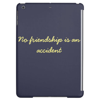 no friendship is an accident tablet case iPad air cover
