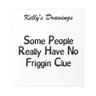 No Friggin Clue Notepad