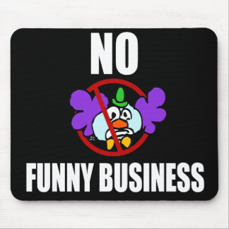 No Funny Business Mouse Pad