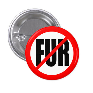 """NO FUR"" PINBACK BUTTON"