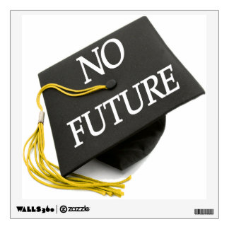 """No Future Graduation Cap"" Mortar Board Topper Wall Sticker"