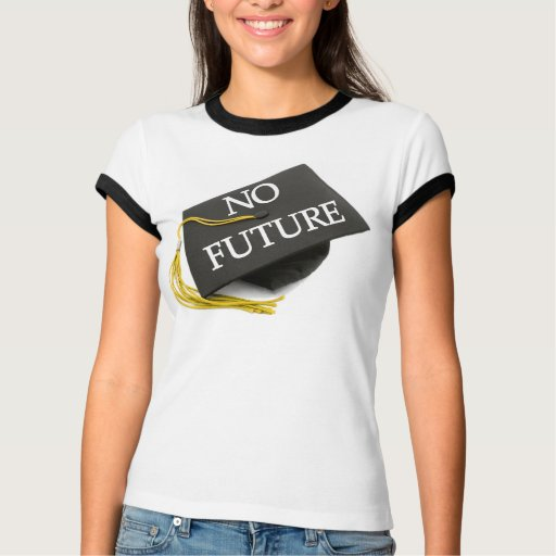 """No Future Graduation Cap"" Women's Tee"