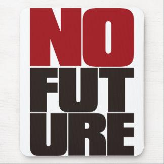 NO_FUTURE MOUSE PAD