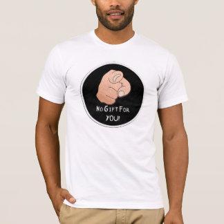 No Gift For You! Men's Shirt