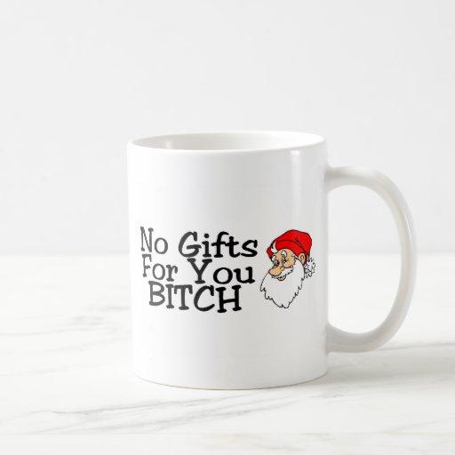 No Gifts For You Bitch Classic White Coffee Mug