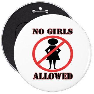 No Girls Allowed 6 Inch Round Button