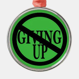 No Giving Up Metal Ornament