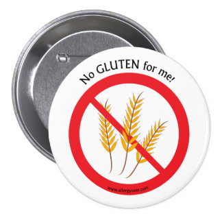 """No Gluten for me"" allergy awareness badge 3 Inch Round Button"
