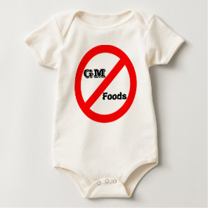 No GM -genetically modified foods infant onsie Baby Bodysuit