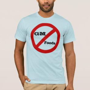 No GM -genetically modified foods shirt