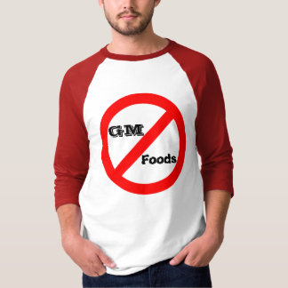 No GM -genetically modified foods shirt
