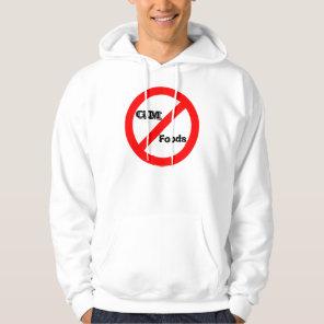 No GM -genetically modified foods sweatshirt