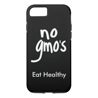 """""""No GMO's Eat Healthy Black White Promotion iPhone 7 Case"""