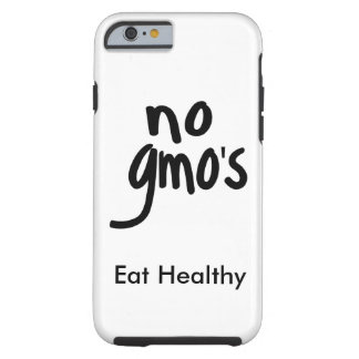 """""""No GMO's Eat Healthy White with Black Promotion Tough iPhone 6 Case"""