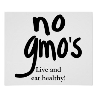 No GMO's Live and Eat Healthy White Poster