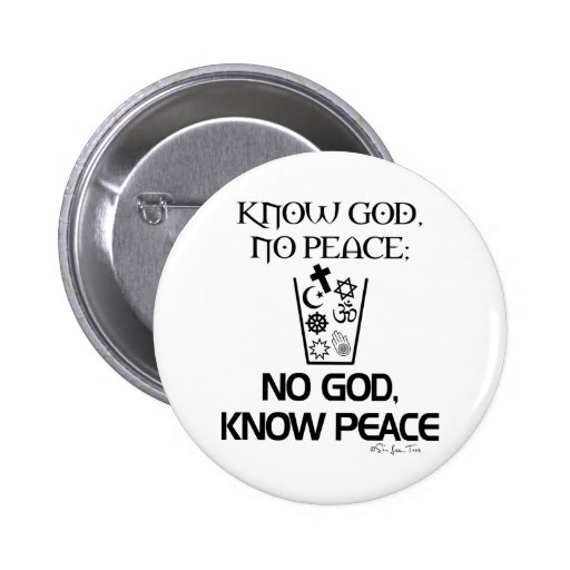 No god, Know Peace 2 Inch Round Button