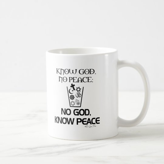 No god, Know Peace Coffee Mug
