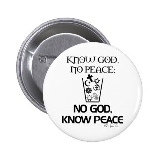 No god, Know Peace Pinback Buttons