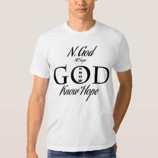 No God, no hope know God, Know Hope T Shirt