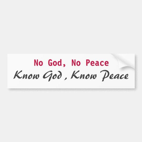 No God, No Peace, Know God , Know Peace Bumper Sticker
