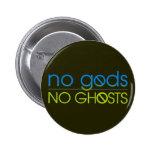 No Gods. No Ghosts. Pins