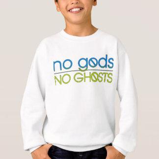 No Gods. No Ghosts. Sweatshirt