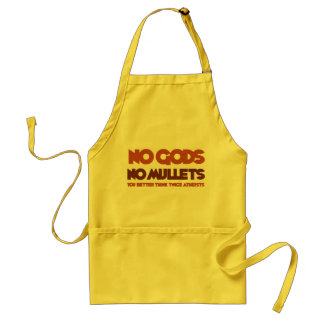 No Gods No Mullets You Better Think Twice Atheist Apron