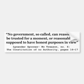 No government Can Reasonably Be Trusted Bumper Sticker