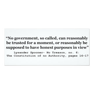 """No government Can Reasonably Be Trusted 4"""" X 9.25"""" Invitation Card"""