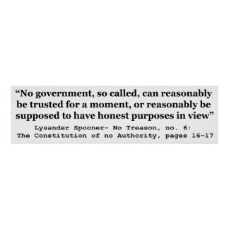 No government Can Reasonably Be Trusted Poster