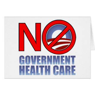 No Government Health Care Greeting Card