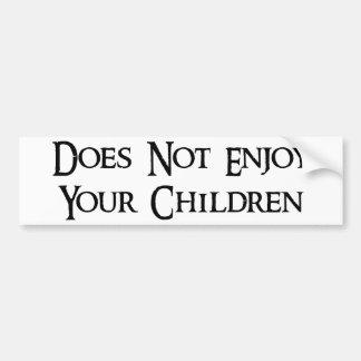 No goza de sus niños pegatina para auto