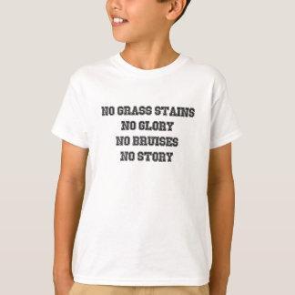 No Grass Stains, No Glory, No Bruises, No Story T-Shirt