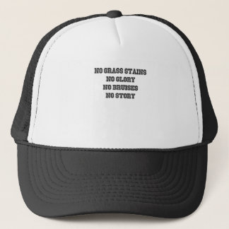 No Grass Stains, No Glory, No Bruises, No Story Trucker Hat