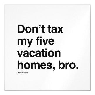 No grave mis cinco hogares de vacaciones, bro