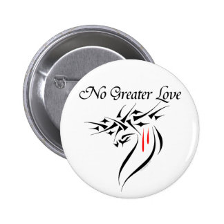 No Greater Love Buttons