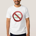 No Greenie Weenies T-shirt