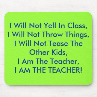 No gritaré en clase, yo no lanzaré cosas alfombrillas de ratones