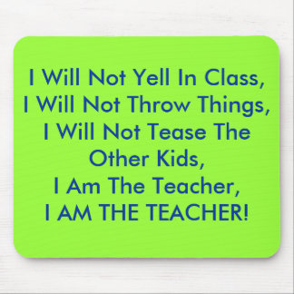 No gritaré en clase, yo no lanzaré cosas tapetes de ratón